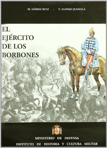 El ejército de los Borbones: Gobierno provisional: Amadeo I, Alfonso XII, La regencia, 1868-1902: Vol.7 por Gomez
