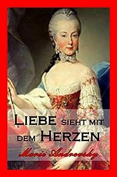 Liebe sieht mit dem Herzen. Liebesroman aus dem alten Wien (German Edition) by [Henz, Fran, Marie Andrevsky]