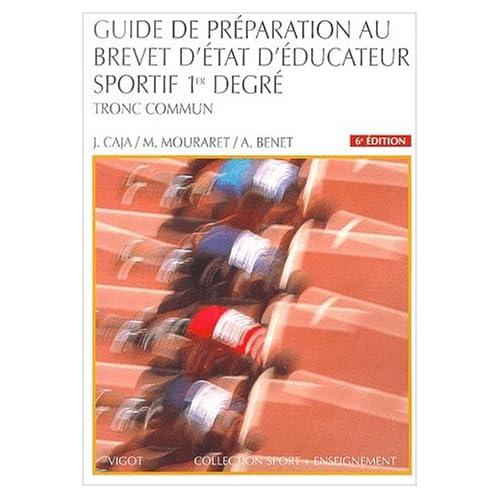 Guide de préparation au brevet d'Etat d'éducateur sportif : 1er degré, tronc commun