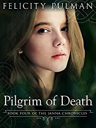 Pilgrim of Death: The Janna Chronicles 4