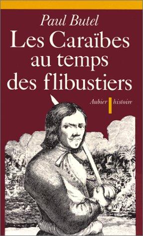 Les Carabes au temps des flibustiers : XVIe-XVIIe sicles