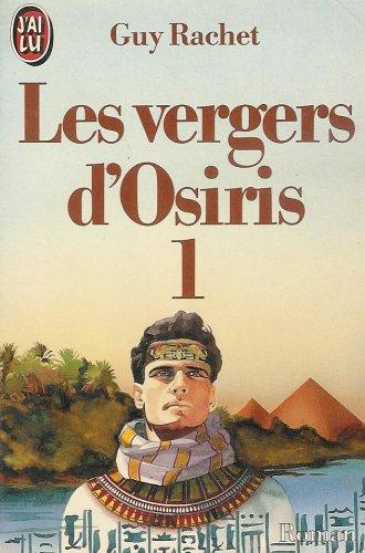 Les vergers d'Osiris : autobiographie d'un ancien égyptien