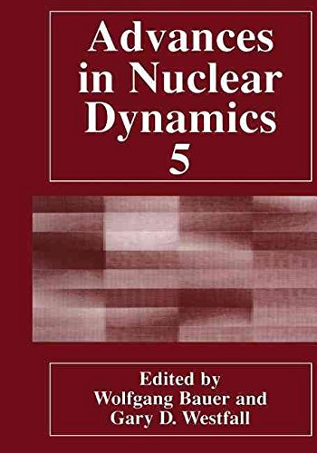 [(Advances in Nuclear Dynamics 5)] [Edited by Wolfgang Bauer ] published on (November, 2012)