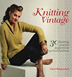 KNITTING VINTAGE 30 KNITTING PROJECTS INSPIRED BY PERIOD FASHIONS