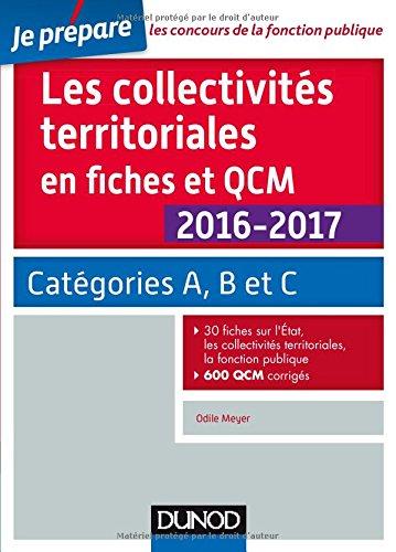 Les collectivits territoriales en fiches et QCM 2016-2017 - 4e d. - Catgories A, B et C