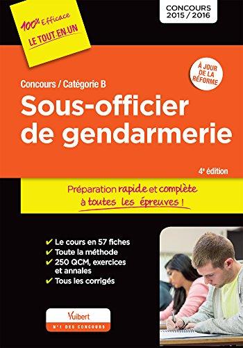 Concours Sous-officier de gendarmerie - Catégorie B - Préparation rapide et complète à toutes les épreuves - À jour de la réforme - Concours 2015-2016