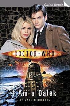 Doctor Who: I Am a Dalek (Doctor Who: Quick Reads Book 1) by [Roberts, Gareth]