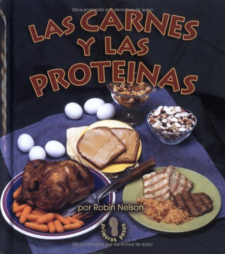 Las Carnes y Las Prote-NAS (Meats and Proteins) (Mi Primer Pasa Al Mundo Real / First Step Nonfiction)