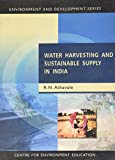 Water Harvesting and Sustainable Supply in India (Environment and Development)