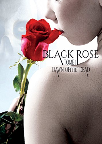 Dawn of the Dead: Série fantastique (Black Rose t. 1) (French Edition)