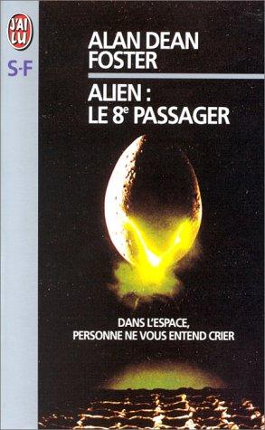 ALIEN. Le huitième passager par Alan-Dean Foster