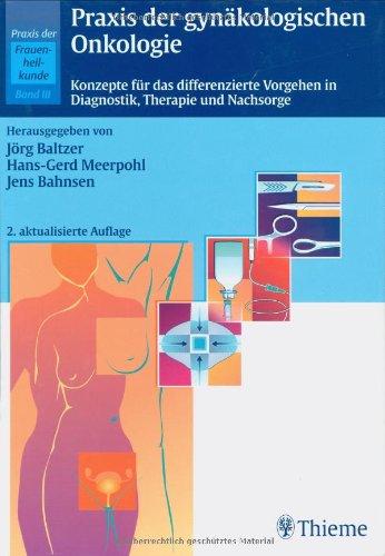 Praxis der Frauenheilkunde, 3 Bde, Bd.3, Praxis der gynäkologischen Onkologie