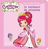 Charlotte aux Fraises : Le concours de princesse