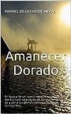 Amanecer Dorado: En busca de un nuevo amanecer donde todo ser humano sea capaz de reconocerse como tal y ver a los demás como verdaderos semejantes.