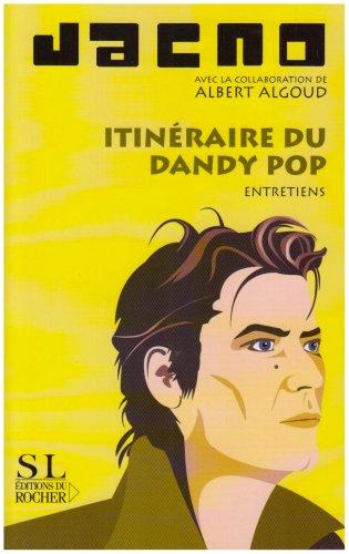 Itinéraire du dandy pop : Entretiens