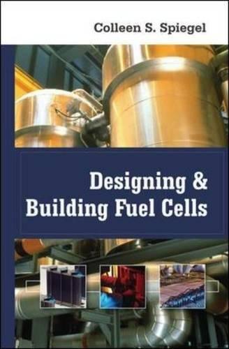 Designing and Building Fuel Cells por Colleen Spiegel