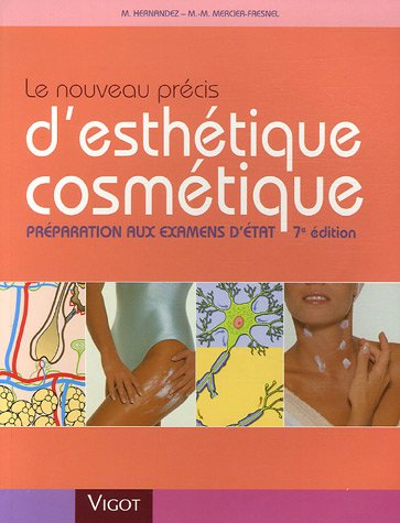Le nouveau précis d'esthétique cosmétique : Préparation aux examens d'Etat