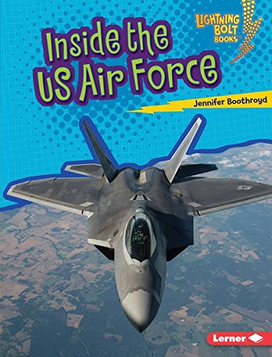 Inside the US Air Force (Lightning Bolt Books ® - US Armed Forces) (English Edition) (Militärische Us-air-force-kinder)