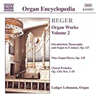 Reger: Introduction, Passacaglia And Fugue In E Minor / 9 Organ Pieces, Op. 129