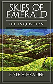 Skies of Emerald: The Inquisition (English Edition) de [Schrader, Kyle]