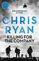 Killing for the Company: Just another day at the office... by Chris Ryan (2016-04-07)