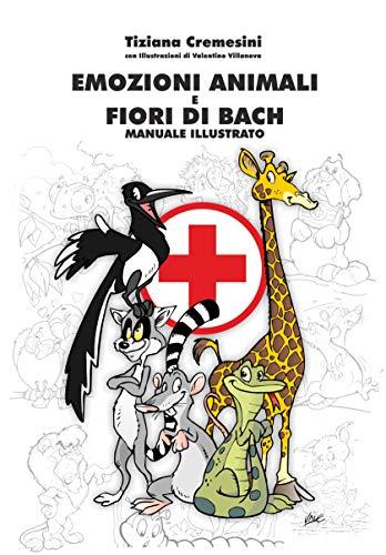 Emozioni animali e Fiori di Bach: Manuale illustrato (Italian Edition)