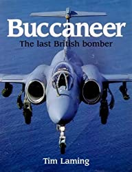 Buccaneer: the Story of the Last All-British Strike Aircraft