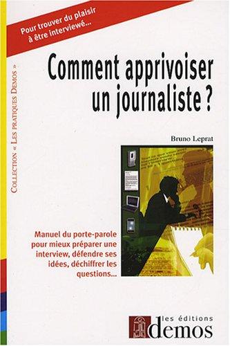 Comment apprivoiser un journaliste ? par Bruno Leprat