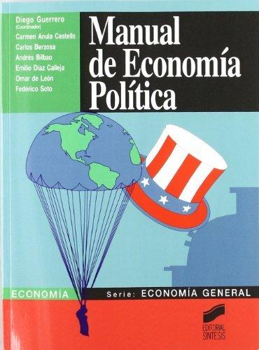 Manual de economía política (Síntesis economía. Economía general) por Diego Guerrero (coordinador)