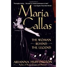 Maria Callas: The Woman behind the Legend by Arianna Huffington (2002-10-14)