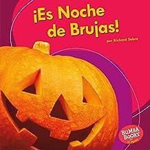 ¡Es Noche de Brujas! (It's Halloween!) (Bumba Books  en español — ¡Es una fiesta! (It's a Holiday!))