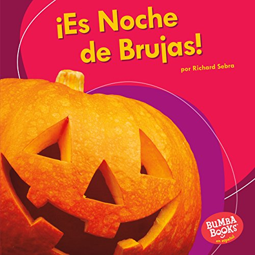 ¡Es Noche de Brujas! (It's Halloween!) (Bumba Books ® en español — ¡Es una fiesta! (It's a Holiday!)) por Richard Sebra