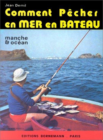 Comment pêcher en mer en bateau par Jean Demil