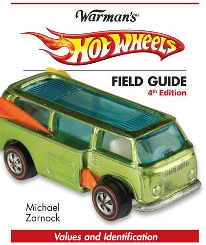 Hot Wheels Field Guide (Warman's Field Guides Hot Wheels: Values & Identification) por Michael Zarnock