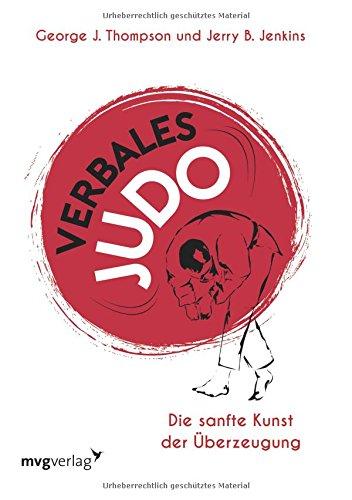 Verbales Judo: Die sanfte Kunst der Überzeugung