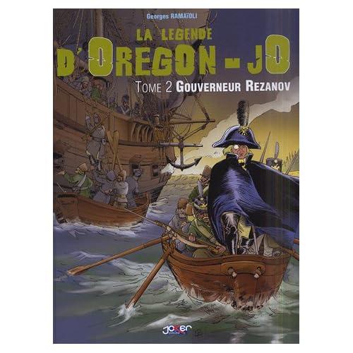 La légende d'Oregon-JO, Tome 2 : Gouverneur Rezanov