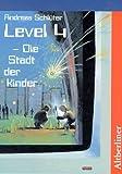 Level 4. Die Stadt der Kinder von Andreas Schlüter