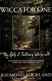 Wicca for One: The Path of Solitary Witchcraft