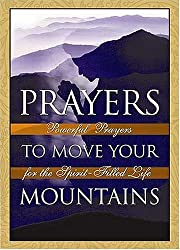 Prayers To Move Your Mountains <i>powerful Prayers For The Spirit-filled Life</i> by Michael A. Klassen (2000-06-13)