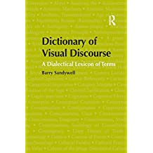 Dictionary of Visual Discourse: A Dialectical Lexicon of Terms (English Edition)