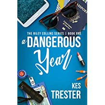 A Dangerous Year (The Riley Collins Series)