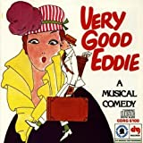 Very Good Eddie: A Musical Comedy (1975 Broadway Revival Cast) Cast Recording Edition by Very Good Eddie (1992) Audio CD