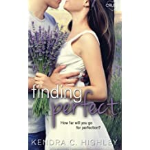 Finding Perfect by Kendra C. Highley (2015-09-05)