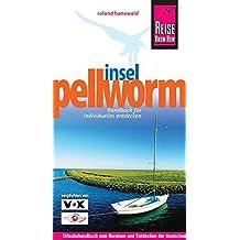 Insel Pellworm: [Handbuch für individuelles Entdecken - Urlaubshandbuch zum Bereisen und Entdecken der deutschen Nordseeinsel (Reiseführer)
