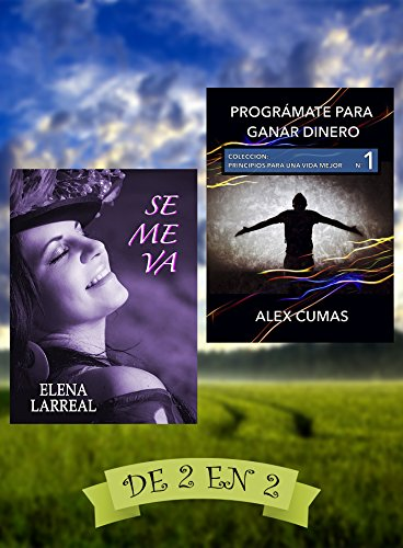 Se me va & Prográmate para ganar dinero: De 2 en 2 (Spanish Edition)