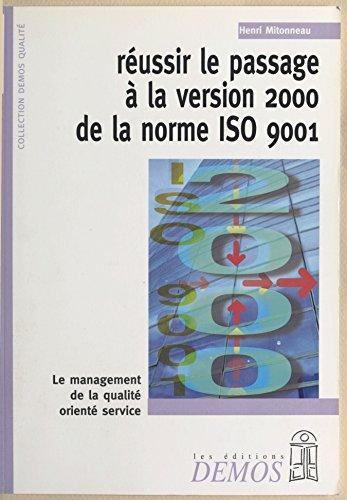 Livre Réussir le passage à la version 2000 de la norme ISO 9001 pdf