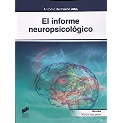 El informe neuropsicológico (Biblioteca de Neuropsicología)