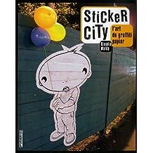 Sticker City : L'art du graffiti papier