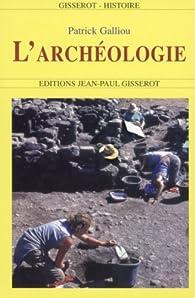 L'archéologie par Patrick Galliou