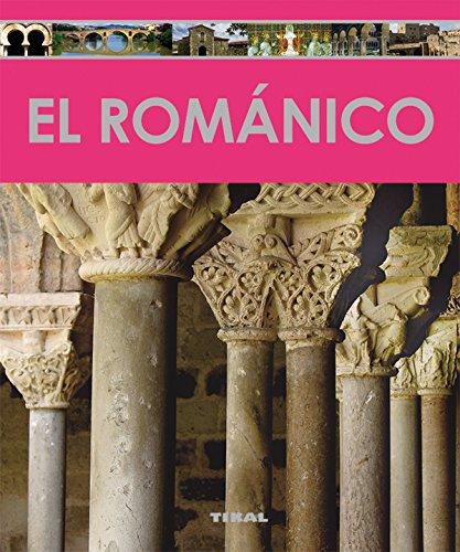 El románico (Enciclopedia Del Arte) por Tikal Ediciones S A
